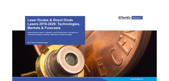IDTechEx Laser Diodes & Direct Diode Lasers 2019-2029_Technologies, Markets & Forecasts